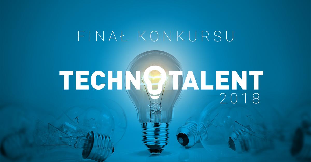 Technotalent 2018 - finał konkursu